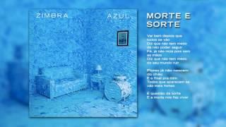 Zimbra - Morte e Sorte (Áudio Oficial)