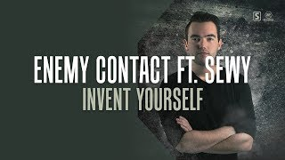 Enemy Contact ft. Sewy - Invent Yourself (#A2REC172)