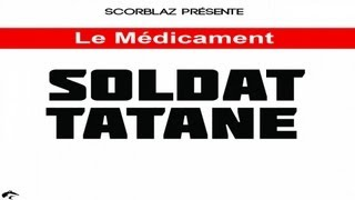 Soldat Tatane - Le Médicament