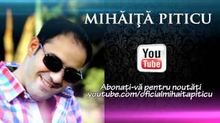 Mihaita Piticu - Mai da-te in dragostea mea ( Promo )