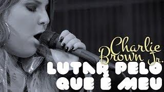Ana Clara - Lutar pelo que é meu (PParalelo Live Sessions) Charlie Brown Jr. Cover