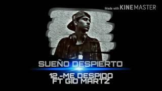 12.-ME DESPIDO/SUEÑO DESPIERTO FT GIO MARTZ