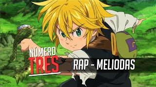 Rap N3 - Meliodas (Nanatsu no Taizai)