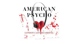 American Psycho - London Cast Recording: I Am Back