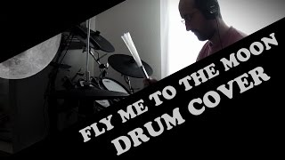 Frank Sinatra - Fly me to the moon - drum cover