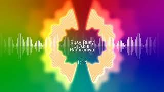 Busy busy hind song hard bass DJ Akhil Ramraniya