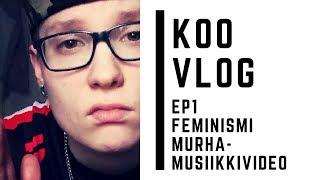 KOO VLOG - Akateeminen feminismi on feikkiä