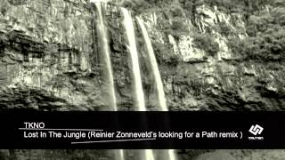 TKNO - Lost In The Jungle (Reinier Zonneveld's Looking for a Path Remix)