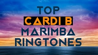 🔥 Latest Cardi B Ringtones - Best Marimba Ringtones! LIT!! 🔥🔥