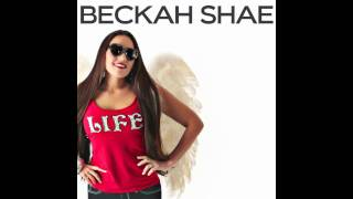 Beckah Shae - LIFE