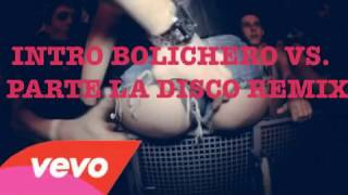 Intro bolichero vs. Parte la disco (remix) - DJ M4R