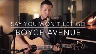 Say You Won't Let Go - James Arthur (Boyce Avenue Acoustic Cover) (Lyrics)