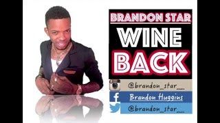 Brandon Star - Wine Back (Official Audio)