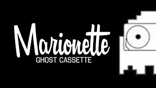 Ghost Cassette - Marionette (Lyrics) [Single]