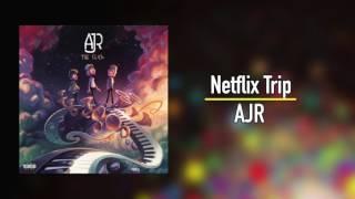 AJR - Netflix Trip