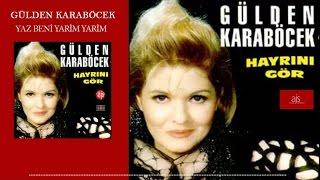Gülden Karaböcek - Yaz Beni Yarim Yarim (Official Audio)