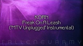 KoЯn - Freak On A Leash ('MTV Unplugged' Instrumental)