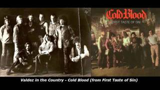 Valdez in the Country - Cold Blood - the REAL version!