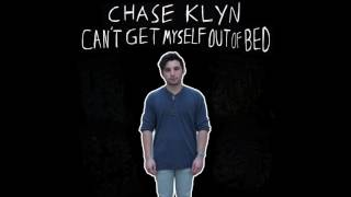 Chase Klyn - Can't Get Myself Out of Bed
