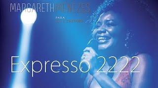 Expresso 2222 - Margareth Menezes (DVD Para Gil & Caetano)