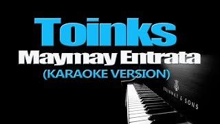 TOINKS - Maymay Entrata (KARAOKE VERSION)