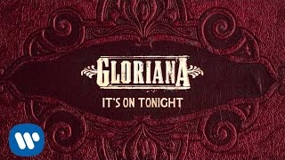 "Gloriana - ""It's On Tonight"" (Official Audio)"