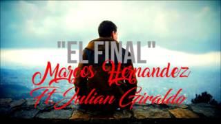 El Final-Marcos Hernandez ft.Julian Giraldo [Prod.JecBeats]