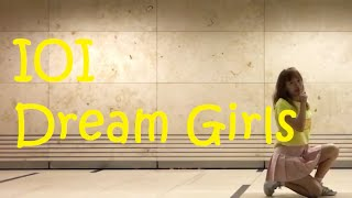 IOI - Dream Girls (Dance Cover)