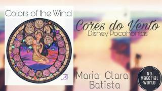 Colors of the Wind | [Brazilian Portuguese] | Maria Clara Batista (Cover) | NoMaterialWorld