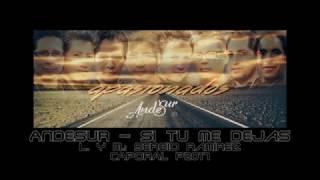 ANDESUR - SI TU ME DEJAS (CAPORAL 2017) (AUDIO OFICIAL)
