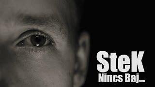 SteK - Nincs baj | Official Music Video HD