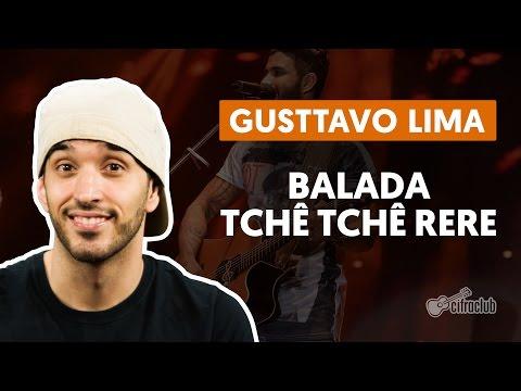 Comment jouer Balada (Tchê Tchê Rere) de Gustavo Lima à la guitare