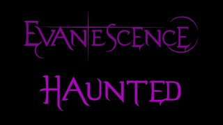 Evanescence-Haunted Lyrics (Demo 3)
