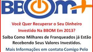 BBOM - Recupere o Seu Investimento na BBOM em 2013