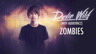 Audiotricz & Devin Wild  - Zombies