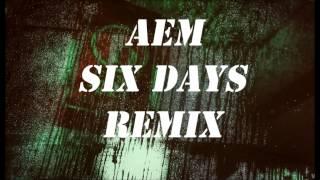 AEM -  Six Days (Trap Remix)