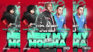 Chalie Boy Featuring Just Brittany & Kirko Bangz - Meet My Momma (Remix) (Official Song)