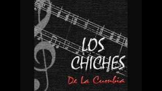 Los Chiches de la Cumbia mas que tu amigo