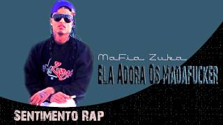 Mafia Zuka - Ela Adora Os Madafucker