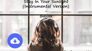 Stay In Your Sunlight (Instrumental Version) - Basixx [no copyright music] [free download]