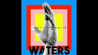 WATERS - Something More! [Audio]