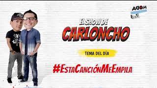 #EstaCancionMeEmpila en El Show de Carloncho 22/08/18 - Radio Moda