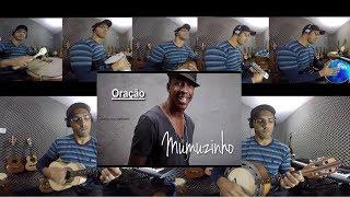 🔴Oração - MUMUZINHO - Lançamento 2017 - Cavaco - Banjo e Percussão