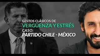 Gestos Clásicos de Vergüenza y estrés - Caso: Partido Chile vs. Mexico