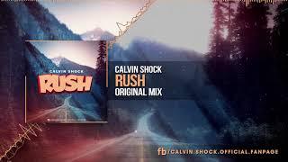 Calvin Shock - Rush (Original Mix) [OUT NOW!]