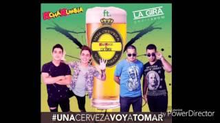 Una cerveza voy a tomar - KchaKumbia  feat  La Gira Qmbiashow
