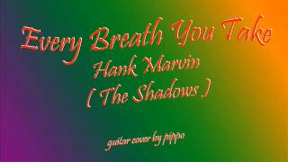 Every Breath You Take - Hank Marvin   ( The Shadows ) Guitar Cover