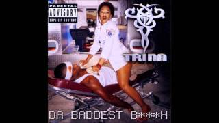 Trina featuring Trick Daddy - I Don't Need You