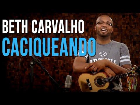 Beth Carvalho - Caciqueando