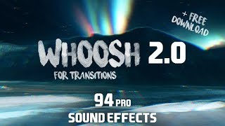 Sound Effects For Transitions | (94) Whoosh, Swoosh, Swish, Impact // FREE DOWNLOAD